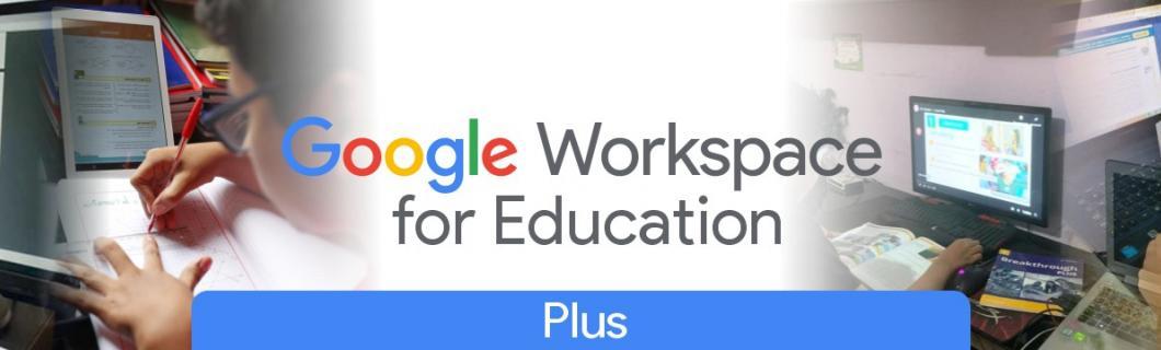 Google Workspace for Education Plus, edición completa con funciones Enterprise Antes G Suite Enterprise for Education