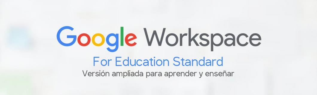 Edición mejorada de Google for Education - Versión Standard